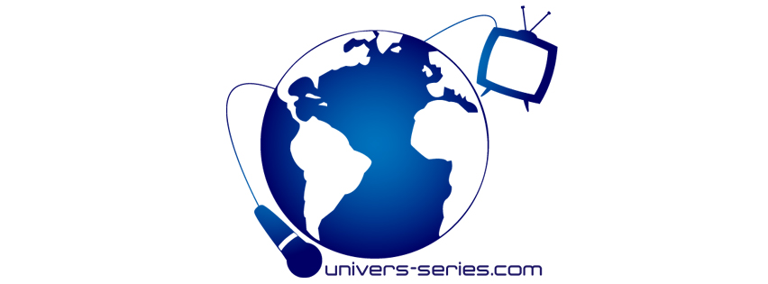 www.univers-series.com, c'est toute l'actualité de vos séries télévisées et du cinéma